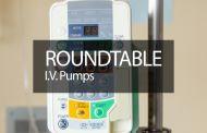 Roundtable: I.V. Pumps