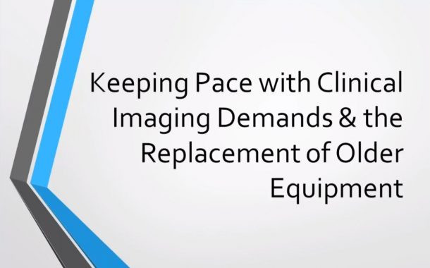 UMRI Webinar - Keeping Pace with Clinical Imaging Demands & the Replacement of Older Equipment