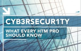 Cybersecurity: What Every HTM Pro Should Know