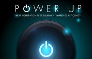 Power Up: Next Generation Test Equipment Improves Efficiency