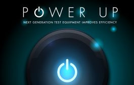 Power Up: Next Generation Test Equipment Improves Efficiency
