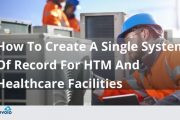 How To Create A Single System Of Record For HTM And Healthcare Facilities