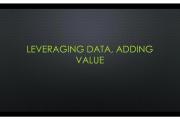 Leveraging Data, Adding Value