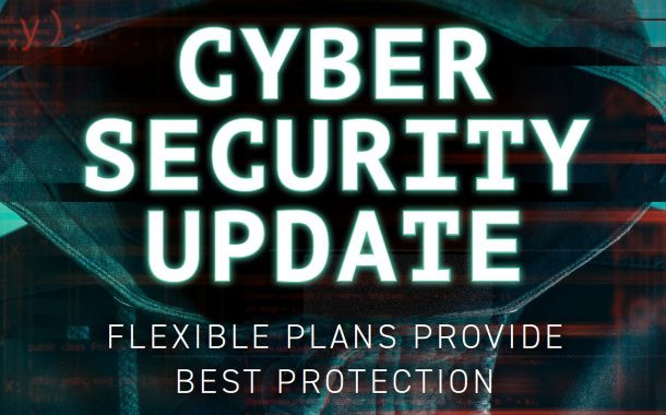 Cyber Security Update: Flexible Plans Provide Best Protection