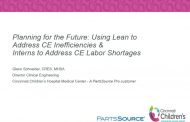 Planning For The Future: Using Lean To Address CE Inefficiencies And Interns To Address CE Labor Shortages