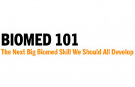 Biomed 101: The Next Big Biomed Skill We Should All Develop
