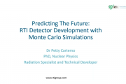 Predicting the Future: RTI Detector Development with Monte Carlo Simulations