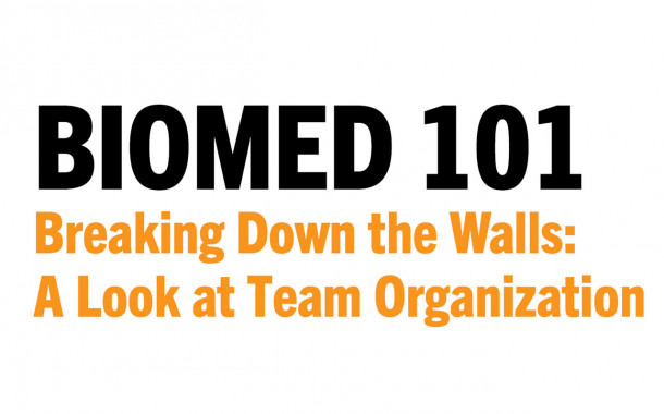 Biomed 101: Breaking Down the Walls - A Look at Team Organization