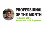 Professional of the Month: Tim Cordes, CBET - Maintenance to OR Supervisor