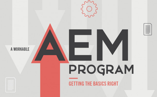 A Workable AEM Program: Getting the Basics Right