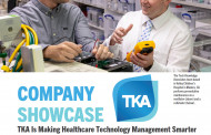 [Sponsored] Company Showcase: TKA is Making Healthcare Technology Management Smarter