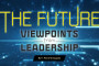 The Future: Viewpoints from Leadership