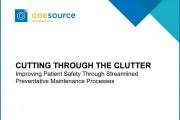 Cutting Through the Clutter: Improving Patient Safety Through Streamlined Preventative Maintenance Processes