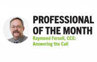 Professional of the Month Raymond Forsell, CCE: Answering the Call