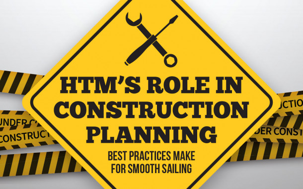 HTM's Role in Construction Planning: Best Practices Make for Smooth Sailing