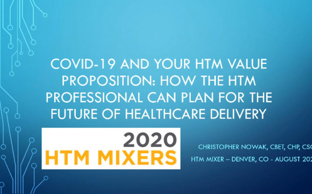COVID-19 and Your Value Proposition: How the HTM professional can plan for the future of healthcare delivery