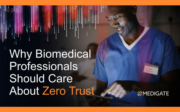 Why Biomedical Professionals Should Care About Zero Trust