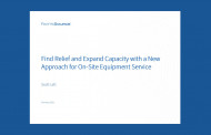 Find Relief and Expand Capacity with a New Approach for On-site Equipment Service