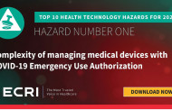 ECRI Update: Managing Medical Devices with COVID-19 EUA: A Top Hazard for 2021