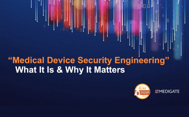 Medical Device Security Engineering: What It Is & Why It Matters