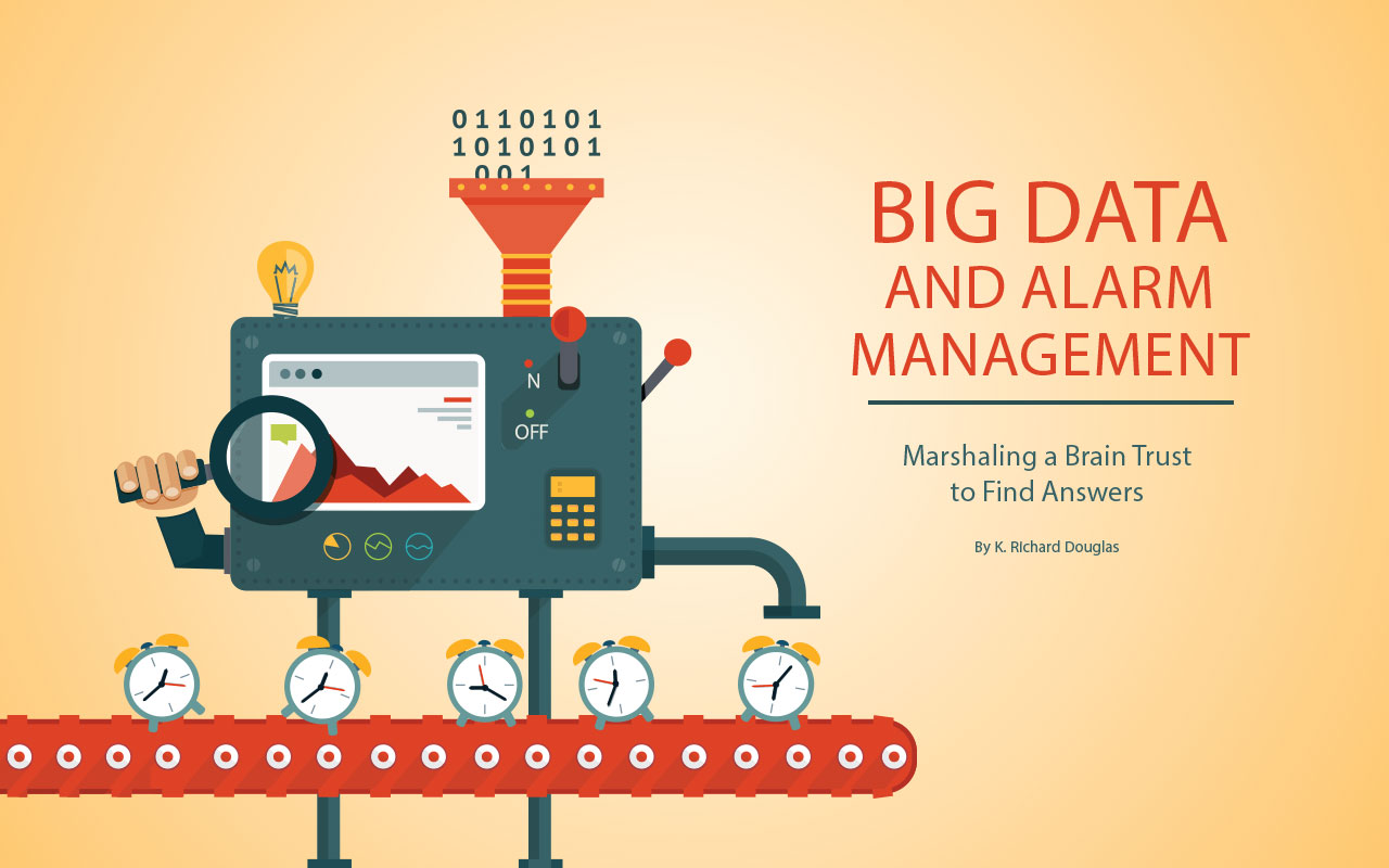 Big Data and Alarm Management - Marshaling a Brain Trust to Find Answers