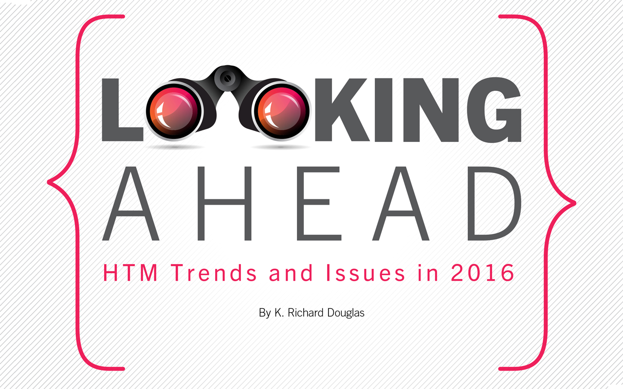 Cover Story: Looking Ahead - HTM Trends and Issues in 2016