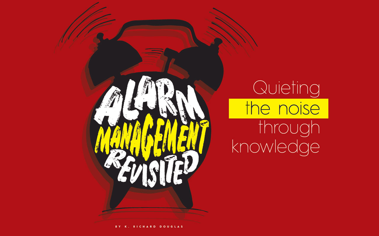 Alarm Management Revisited - Quieting the Noise Through Knowledge