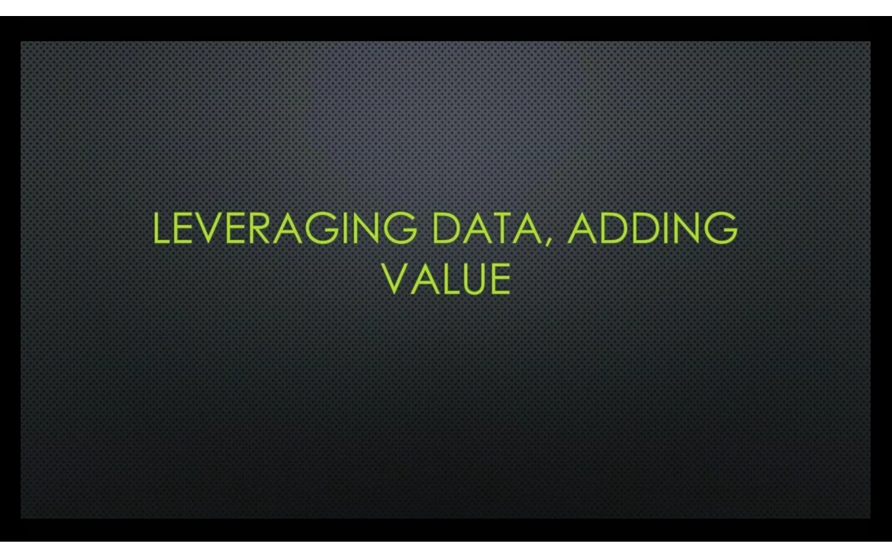 Leveraging Data, Adding Value