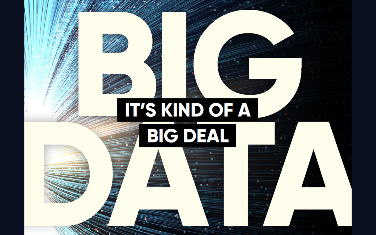 Big Data: It's Kind of a Big Deal
