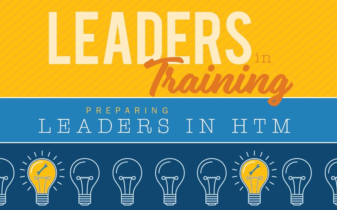 Leaders in Training: Preparing Leaders in HTM