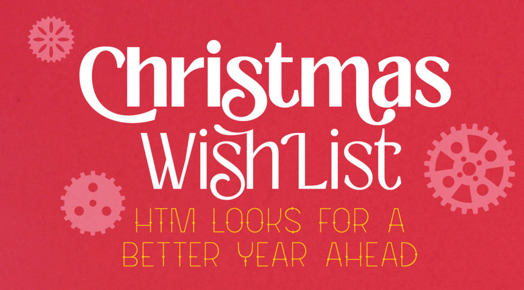 Christmas Wish List: HTM Looks for a Better Year Ahead